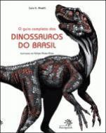 GUIA COMPLETO DOS DINOSSAUROS DO BRASIL, O