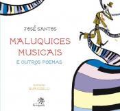MALUQUICES MUSICAIS E OUTROS POEMAS