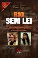 RIO SEM LEI - COMO O RIO DE JANEIRO SE TRANSFORMOU