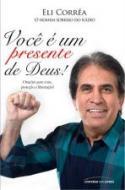 VOCE E UM PRESENTE DE DEUS!