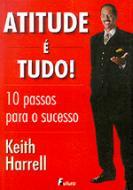 ATITUDE E TUDO - 10 PASSOS PARA O SUCESSO