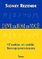 DEVE SER BOM SER VOCE - 102 BRASILEIROS BEM-SUCEDI