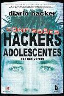DIARIO HACKER - CONFISSOES DE HACKERS ADOLESCENTES