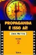 PROPAGANDA E ISSO AI! - V. 2