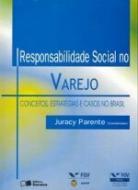 RESPONSABILIDADE SOCIAL NO VAREJO - CONCEITOS, EST