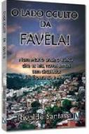 LADO OCULTO DA FAVELA, O - V. 01