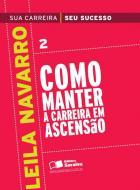 COMO MANTER A CARREIRA EM ASCENSAO - V. 02
