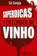 SUPERDICAS PARA ENTENDER VINHO (NOVA ORTOGRAFIA)