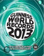 GUINNESS WORLD RECORDS 2013 - DESCUBRA UM MUNDO DE