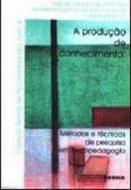 PRODUCAO DE CONHECIMENTO - METODOS E TECNICAS DE P