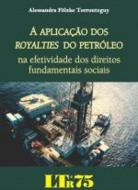 APLICACAO DOS ROYALTIES DO PETROLEO, A