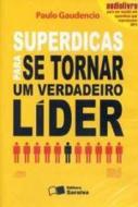 SUPERDICAS PARA SE TORNAR UM VERDADEIRO LIDER