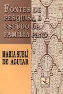 FONTES DE PESQUISA E ESTUDOS DA FAMILIA PANO
