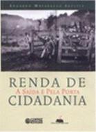 RENDA DE CIDADANIA - A SAIDA E PELA PORTA