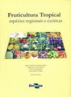FRUTICULTURA TROPICAL ESPECIES REGIONAIS EXOTICAS