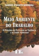 MEIO AMBIENTE DO TRABALHO - O PRINCIPIO DA PREVENC