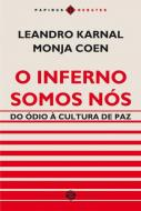 INFERNO SOMOS NOS, O - DO ODIO A CULTURA DE PAZ
