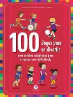 100 JOGOS PARA SE DIVERTIR - COM VERSOES ADAPTADAS
