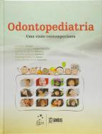 ODONTOPEDIATRIA - UMA VISAO CONTEMPORANEA
