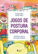 JOGOS DE POSTURA CORPORAL - ATIVIDADES PARA A EDUC
