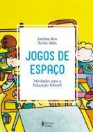 JOGOS DE ESPACO - ATIVIDADES PARA A EDUCACAO INFAN