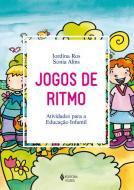 JOGOS DE RITMO - ATIVIDADES PARA A EDUCACAO INFANT
