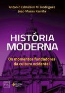 HISTORIA MODERNA - OS MOMENTOS FUNDADORES DA CULTU