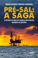 PRE-SAL - A SAGA
