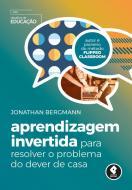 APRENDIZAGEM INVERTIDA PARA RESOLVER O PROBLEMA DO