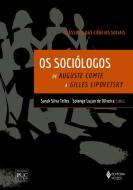 SOCIOLOGOS, OS - CLASSICOS DAS CIENCIAS SOCIAIS