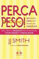 PERCA PESO ! - SEM FAZER DIETA NEM PRATICAR EXERCI