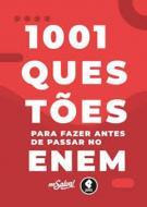 1001 QUESTOES PARA FAZER ANTES DE PASSAR NO ENEM +