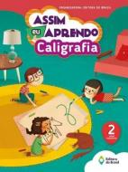 ASSIM EU APRENDO CALIGRAFIA - 2. ANO - ENSINO FUND