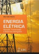 ENERGIA ELETRICA - GERACAO, TRANSMISSAO E SISTEMAS