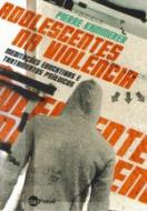 ADOLESCENTES NA VIOLENCIA - MEDITACOES EDUCATIVAS