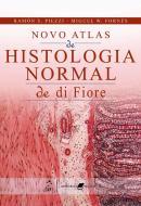 NOVO ATLAS DE HISTOLOGIA NORMAL DE DI FIORE