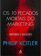 10 PECADOS MORTAIS DO MARKETING, OS