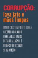 CORRUPCAO - LAVA JATO E MAOS LIMPAS