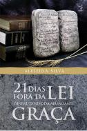 21 DIAS FORA DA LEI DESFRUTANDO DA ABUNDANTE GRACA