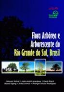 FLORA ARBOREA E ARBORESCENTE DO RIO GRANDE DO SUL,
