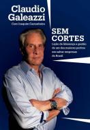 SEM CORTES - CLAUDIO GALEAZZI