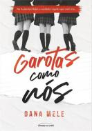 GAROTAS COMO NOS