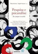 PESQUISA E PSICANALISE - DO CAMPO A ESCRITA