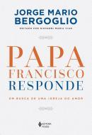 PAPA FRANCISCO RESPONDE - EM BUSCA DE UMA IGREJA D