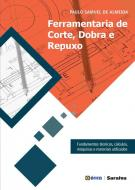 FERRAMENTARIA DE CORTE, DOBRA E REPUXO