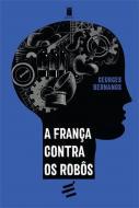 FRANCA CONTRA OS ROBOS, A