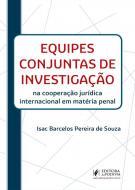 EQUIPES CONJUNTAS DE INVESTIGACAO NA COOPERACAO JU