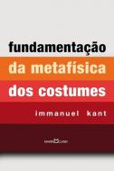 FUNDAMENTACAO DA METAFISICA DOS COSTUMES