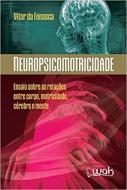 NEUROPSICOMOTRICIDADE - ENSAIO SOBRE AS RELACOES E