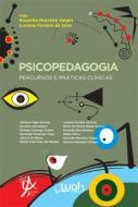 PSICOPEDAGOGIA - PERCURSOS E PRATICAS CLINICAS